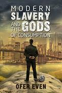 Modern Slavery and the Gods of Consumption