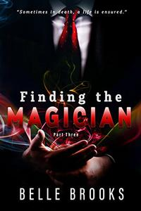 Finding The Magician: Part Three