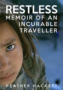 RESTLESS MEMOIR OF AN INCURABLE TRAVELLER