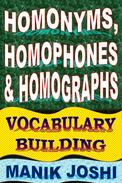 Homonyms, Homophones and Homographs: Vocabulary Building