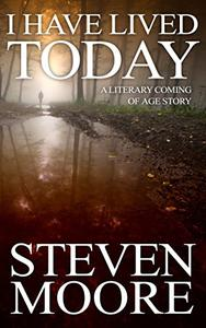 I Have Lived Today: A Boy's Coming of Age Story