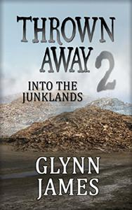Thrown Away 2 (Into the Junklands)