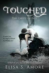 Touched - The Caress of Fate: (The Touched Paranormal Angel Romance Series, Book 1).