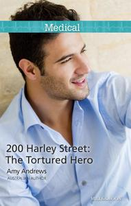 Mills & Boon : 200 Harley Street: The Tortured Hero