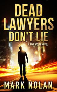 Dead Lawyers Don't Lie: A Gripping Thriller