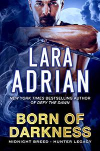Born of Darkness: A Hunter Legacy Novel