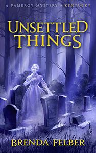Unsettled Things: A Pameroy Mystery