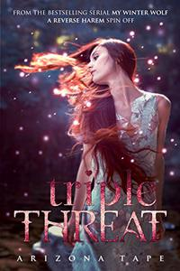Triple Threat: A Reverse Harem Spin Off from My Winter Wolf