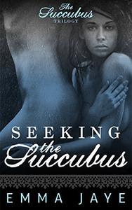 Seeking the Succubus