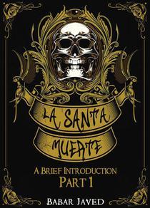 La Santa Muerte: A Brief Introduction