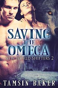 Saving the Omega: M/M Paranormal Dystopian Romance