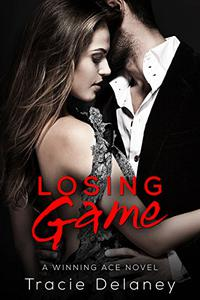 Losing Game: A Winning Ace Novel