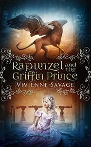 Rapunzel and the Griffin Prince: An Adult Fairytale Romance
