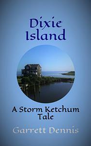 DIXIE ISLAND: A Storm Ketchum Tale