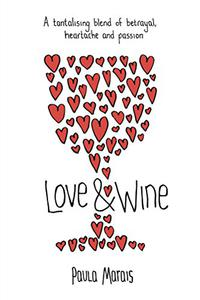 Love and Wine: A tantalising blend of betrayal, heartache and passion