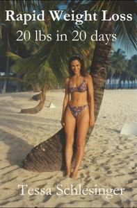 Rapid Weight Loss: Lose 20 lbs in 20 days.