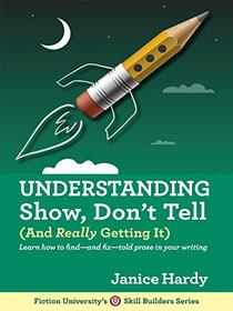 Understanding Show, Don't Tell: (And Really Getting It)