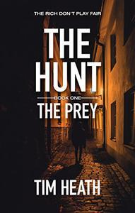 The Prey (The Hunt series Book 1): The Rich Don't Play Fair