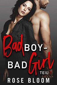 Bad Boy - Bad Girl: Teil 1 (Gwen & Mike )