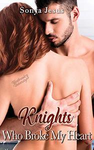 Knights Who Broke My Heart: Knights Series Book 3