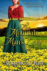The Mountain Man's Love: A Baxter Homestead Romance