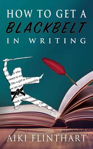 How to Get a Blackbelt in Writing