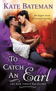 To Catch an Earl: A Bow Street Bachelors Novel