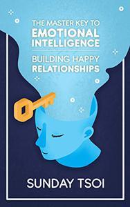 Master Key to Emotional Intelligence: Building Happy Relationships