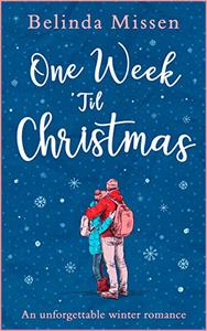 One Week 'Til Christmas: The perfect holiday romance this Christmas!