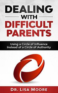 Dealing with Difficult Parents: Using a Circle of Influence Instead of a Circle of Authority