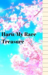 Haru/My Rare Treasure:Book One