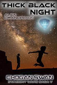 Thick Black Night: Alien Emancipation