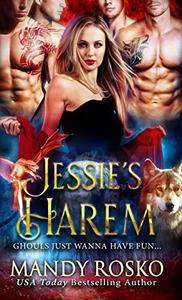 Jessie's Harem: Why Choose? m/m/f/m/m wolfs, succubus, and dragon shifters romance