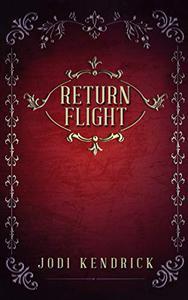 Return Flight: A Short Story