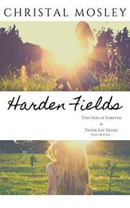 Harden Fields Duet: Books 1 & 2 - This Side of Forever/Never Say Never
