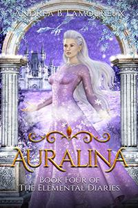 Auralina: Book Four of The Elemental Diaries
