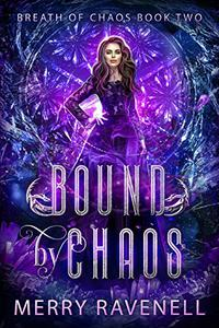 Bound By Chaos: An Epic Reverse Harem Sci-Fantasy Romance