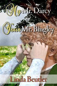 My Mr. Darcy & Your Mr. Bingley