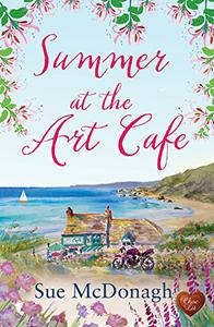 Summer at the Art Cafe (Choc Lit): A wonderful happy-ever after romance!