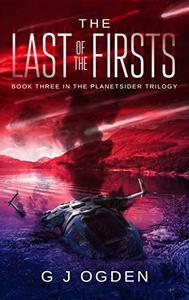 The Last of the Firsts: (A Post Apocalyptic Science Fiction Thriller)