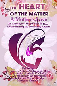 The HEART of The Matter: A Mother's Love