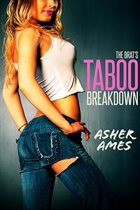 The Brat's Taboo Breakdown: Rough First Time with the Alpha Male at Home