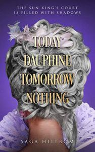 Today Dauphine Tomorrow Nothing