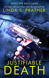 Justifiable Death: Detective Kacy Lang Book 3