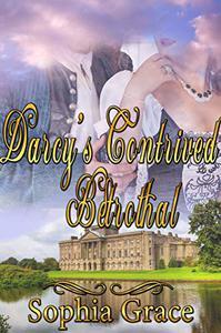 Darcy's Contrived Betrothal: A Pride & Prejudice Sensual Variation