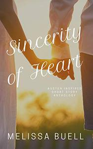 Sincerity of Heart: Modern Austen Inspired Short Stories