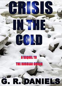 CRISIS IN THE COLD: Second in the Crisis Series