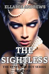 The Sightless: A Zombie Apocalypse Novel