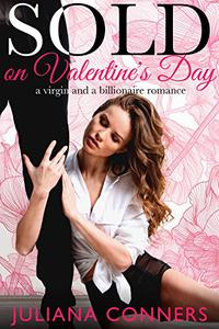 Sold on Valentine's Day: A Virgin and a Billionaire Romance