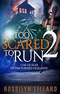 Too Scared To Run2: Loss of Fear Victim Turned Vigilante